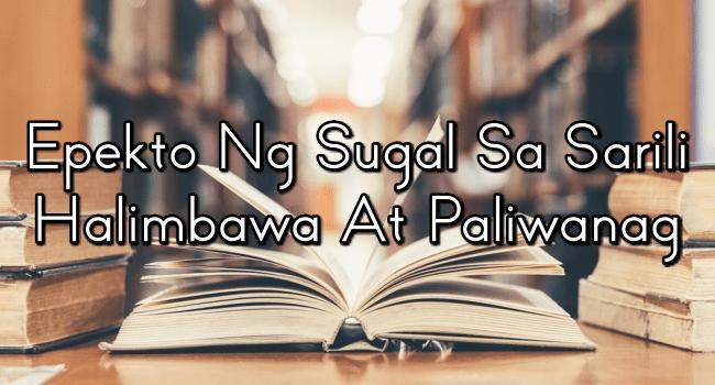 Epekto Ng Sugal Sa Sarili – Halimbawa At Paliwanag 