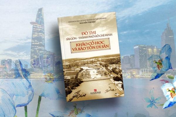Đô thị sài gòn - thành phố hồ chí minh khảo cổ học và bảo tồn di sản