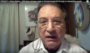 PRESSTV: Alfred Lambremont Webre – ISIS-driven Syria refugee crisis is covert Zionist-Israel-UK-US plan to destabilize Middle East, Europe and North America in war