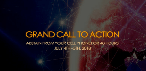 GRAND CALL TO ACTION: ABSTAIN FROM YOUR CELL PHONE FOR 48 HOURS JULY 4th-5th, 2018 & FRIDAY EVERY WEEK UNTIL 5G ROLL-OUT IS ABORTED!