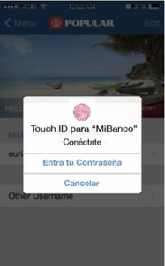 Banco Popular's mobile app now integrates Touch ID, available on Apple devices.