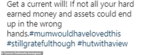 Message: in her poignant post, Tamzin took the opportunity to warn her followers to update their wills otherwise their money and assets could end up 'in the wrong hands', alluding that this is what happened to her mother