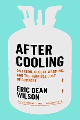 """The cover of """"After Cooling On Freon, Global Warming, and the Terrible Cost of Comfort"""""""