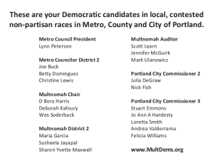 These are your Democratic candidates in local, contested non-partisan races in Metro, County, and City of Portland.