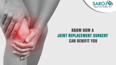 Joint Replacement Surgery- Saroj Hospital