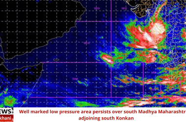 Well marked low pressure area persists over south Madhya Maharashtra & adjoining south Konkan