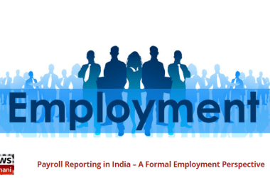 Payroll Reporting in India – A Formal Employment Perspective