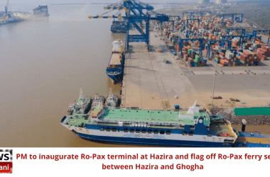 PM to inaugurate Ro-Pax terminal at Hazira and flag off Ro-Pax ferry service between Hazira and Ghogha