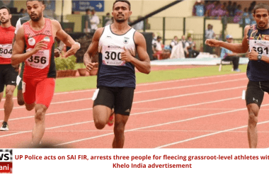 UP Police acts on SAI FIR, arrests three people for fleecing grassroot-level athletes with false Khelo India advertisement