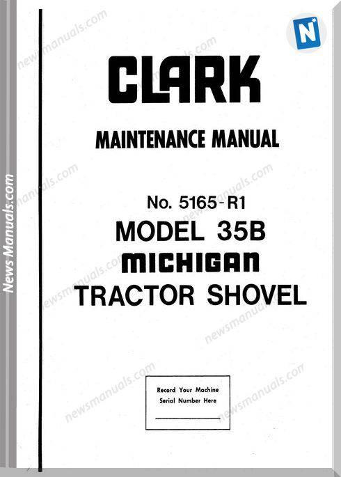 Clark Forklift Tractor 35B 5165R1 Maintenance Manual