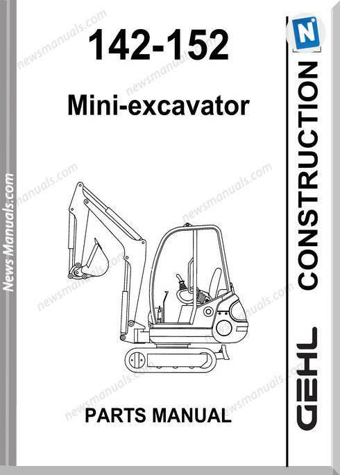 Gehl 142 152 Compact Excavator Parts Manual 908538