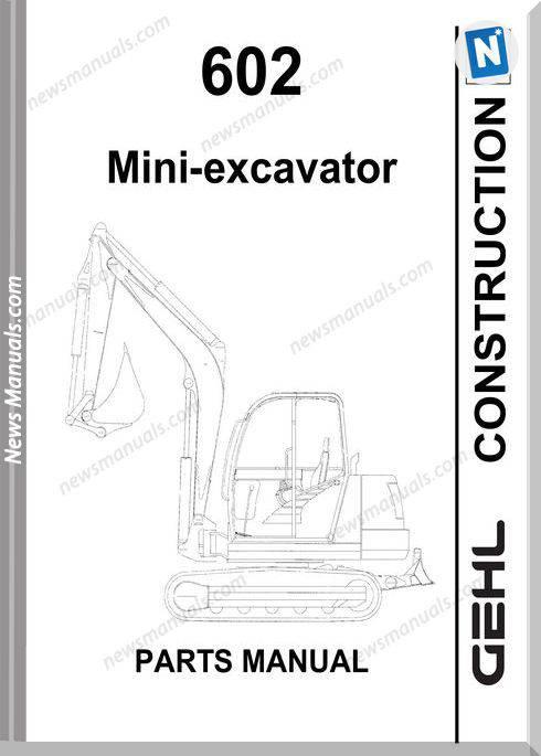 Gehl 602 Compact Excavator No 908543 Parts Manual
