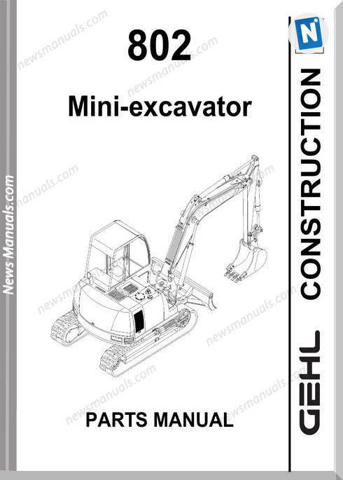 Gehl 802 Compact Excavator No 908545 Parts Manual