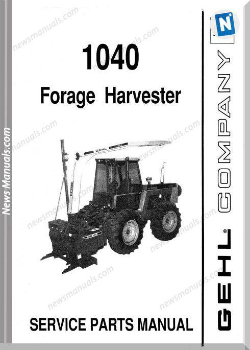 Gehl Agri 1040 Forage Harvester Parts Manual 904337