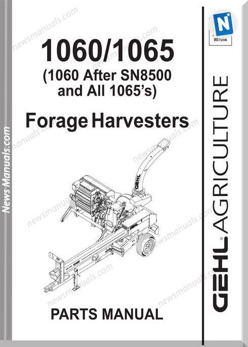 Gehl Agri 1060 1065 Forage Harvester Part Manual 907521
