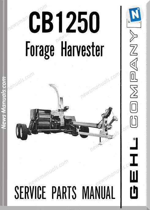 Gehl Agri Cb1250 Forage Harvester Parts Manual 902734