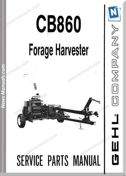 Gehl Agri Cb860 Forage Harvester Parts Manual 904076