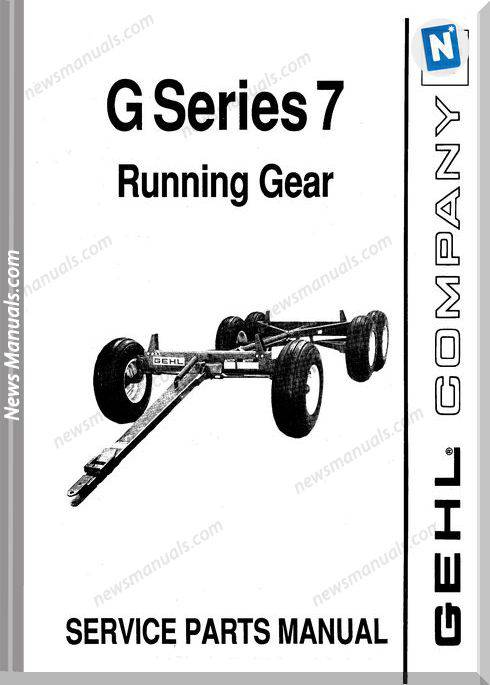 Gehl Agri G Series 7 Running Gear Parts Manual 904474