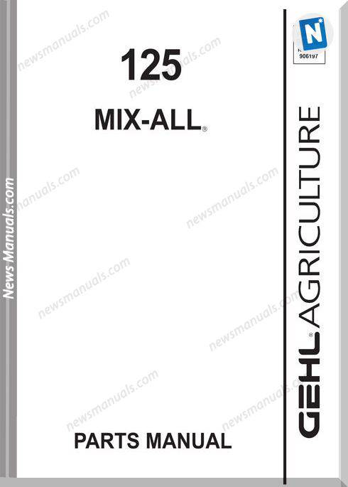 Gehl Agricultural Gehl 125 Mix All Parts Manual 907148