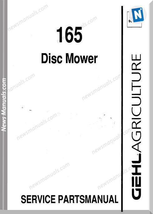 Gehl Agriculture 165 Disc Mower Parts Manual 906558