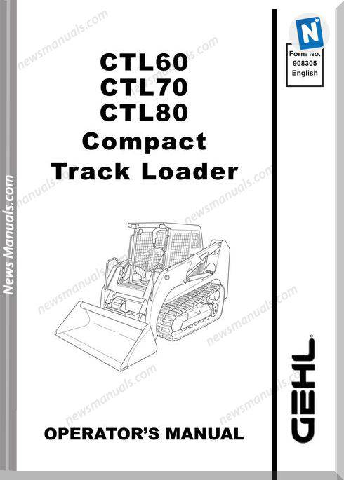 Gehl Cpt Track Loaders Ctl60 70 80 Operator Manual