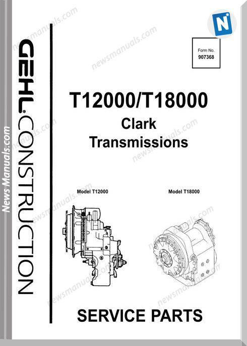 Gehl T12000 T18000 Clark Transmissions Parts 907368