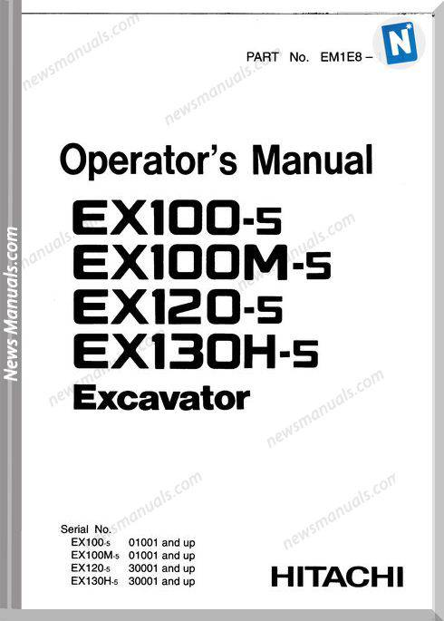 Hitachi Ex100-5, 100M-5, 120-5, 130H-5 Operation Manual