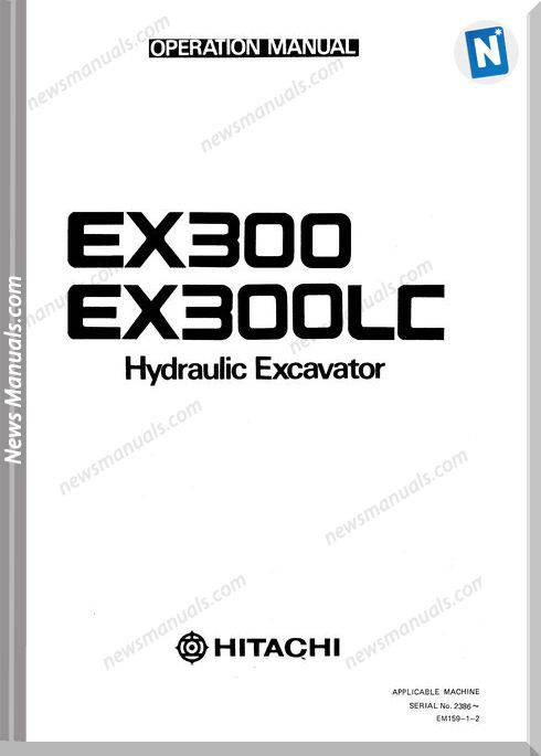 Hitachi Excavator Ex300, Ex300Lc Operation Manual