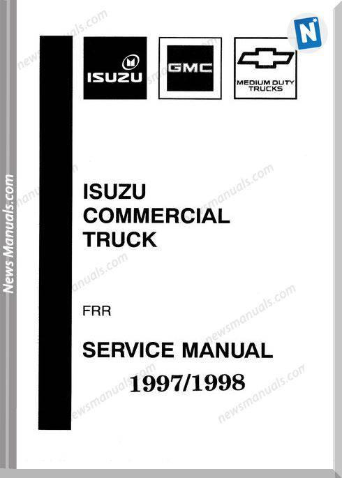 Isuzu Truck Fsr, Ftr, Fvr Service Manual 1997 1998