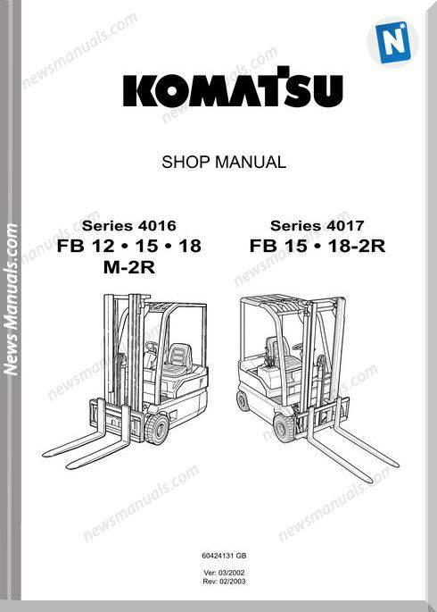 Komatsu Forklift Fb12,15,18 M-2R S4016,4017 Shop Manual