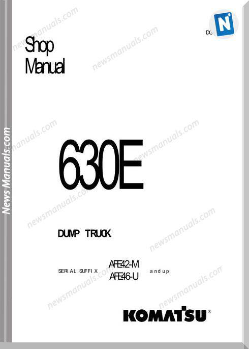 Komatsu Rigid Dump Trucks 630E Shop Manual