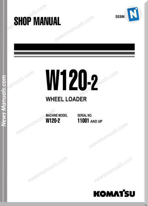 Komatsu Wheel Loaders W120-2 Shop Manual