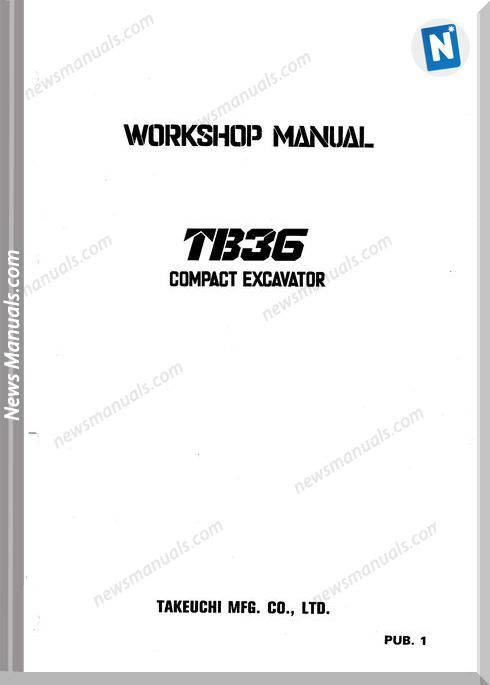 Takeuchi Compact Excavator Tb36 Whorkshop Manual