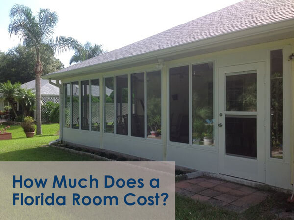 How Much Does A Sunroomflorida Room Cost? Consider The