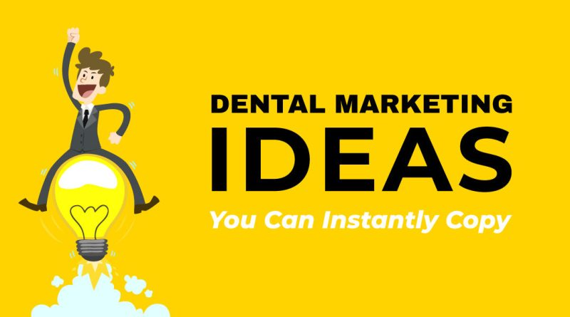 5 Proven successful Dental Marketing Ideas to attract your New Patients