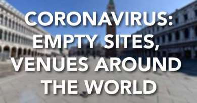 Coronavirus empety sites and venues around the world