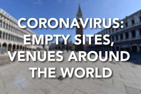 Coronavirus empety sites and venues around the world