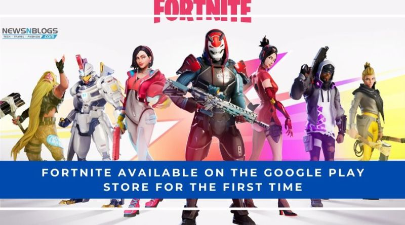 Fortnite available on the Google Play Store for the first time