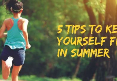 5 Tips to Keep Yourself fit in summer