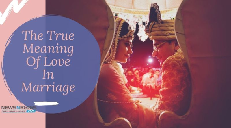 The True Meaning Of Love In Marriage