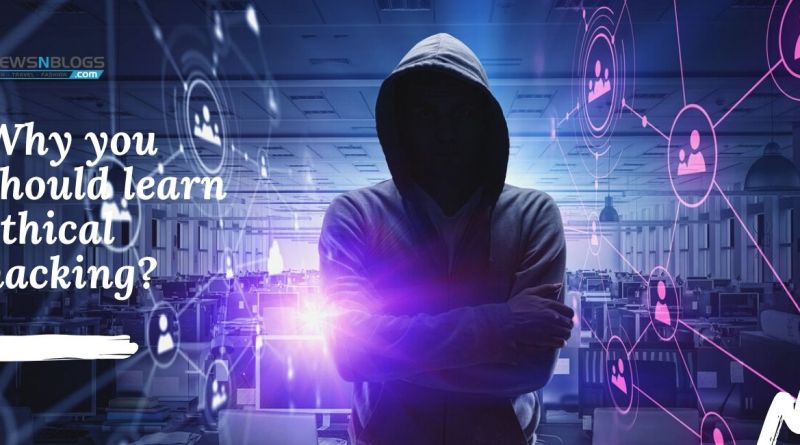 Why you should learn ethical hacking?