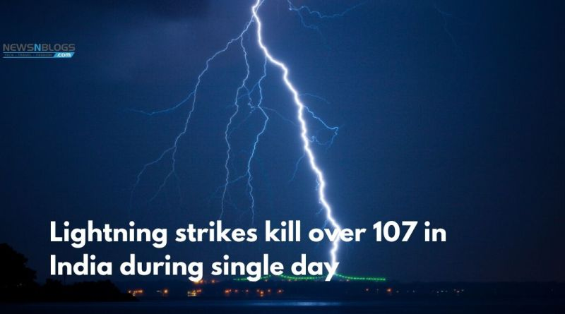 Lightning strikes kill over 107 in India during single day