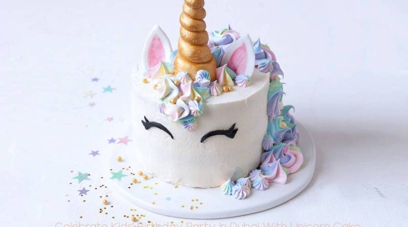 Celebrate Kids' Birthday Party in Dubai with Unicorn Cake