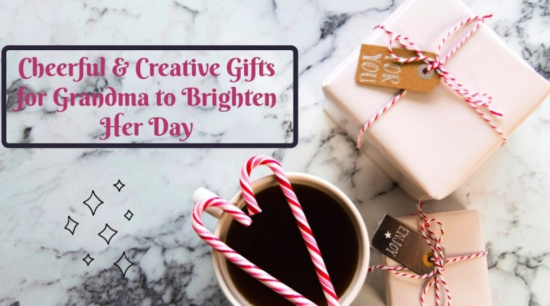 Cheerful & Creative Gifts for Grandma to Brighten Her Day