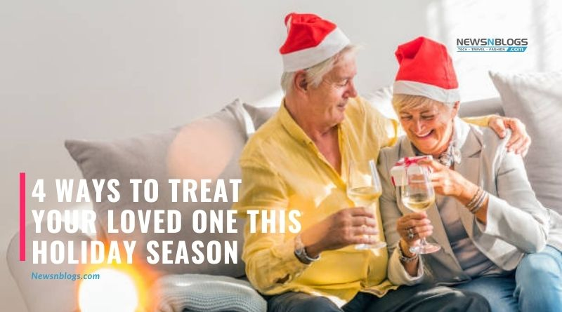 4 Ways To Treat Your Loved One This Holiday Season