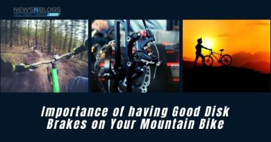 Importance of having Good Disk Brakes on Your Mountain Bike