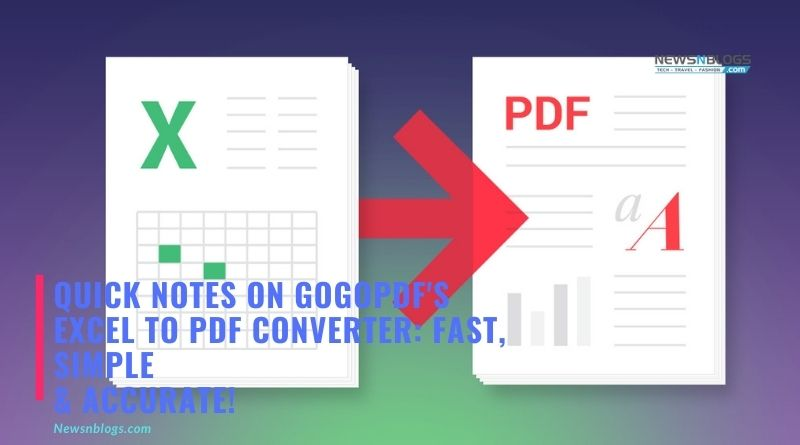Quick Notes On Gogopdf's Excel to PDF Converter_ Fast, Simple & Accurate!