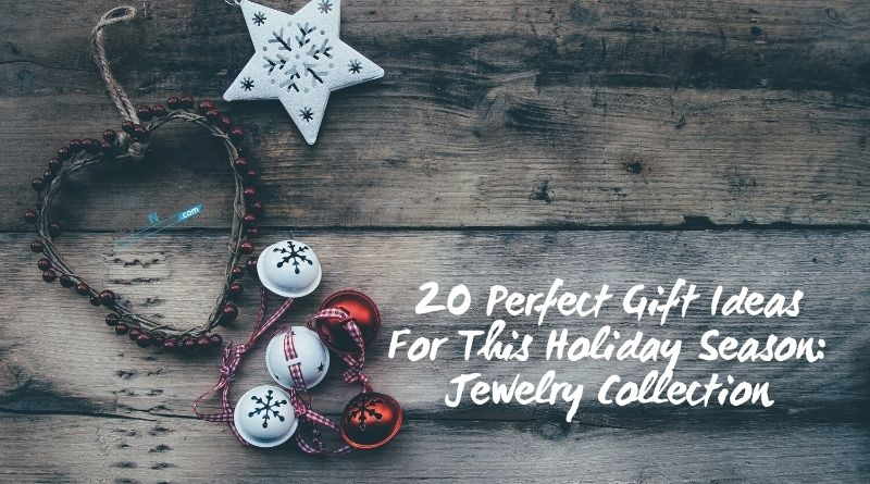 20 Perfect Gift Ideas For This Holiday Season: Jewelry Collection