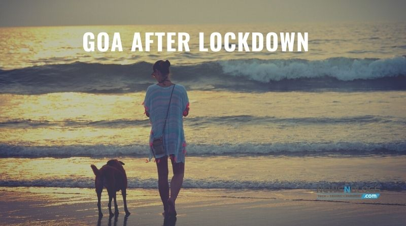 Goa After Lockdown - Pristine, Serene and Breathtaking