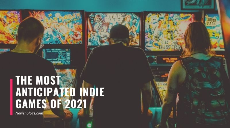 The Most Anticipated Indie Games of 2021